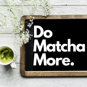 Do-Matcha-More-Words