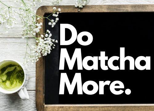 Do-matcha-more